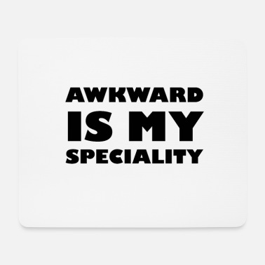 Specialty Awkward Is My Specialty - Mouse Pad