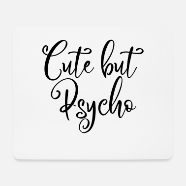 Emo Style CUTE BUT PSYCHO #EMO #STYLE #SWEET #LOVELY - Mouse Pad