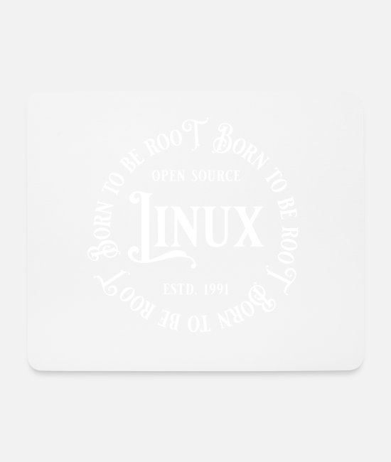 Linux Mouse Pads - Linux - Born To Be Root - Mouse Pad white