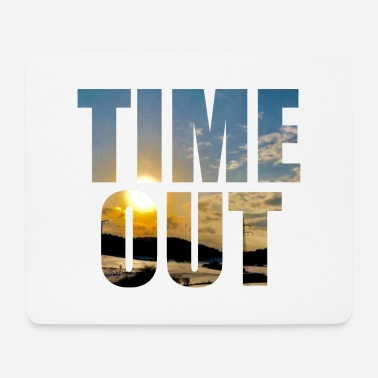 Time Out Time out time out - Mouse Pad