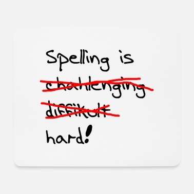 Spelling Spelling is Hard - Mouse Pad
