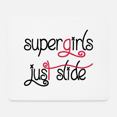 Supergirl Supergirls Just slide - Mousepad