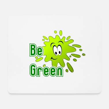 Green Be Green - Mouse Pad