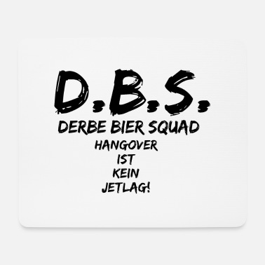 Derb DBS Derbe Beer Squad Hangover is not a jet lag fun - Mouse Pad