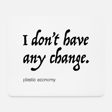 Beggar I don't have any change. - Mouse Pad