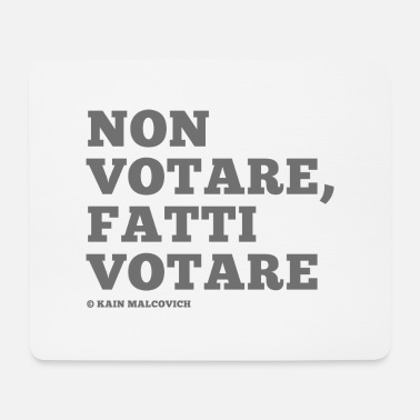 Vote do not vote, get voted - Mouse Pad