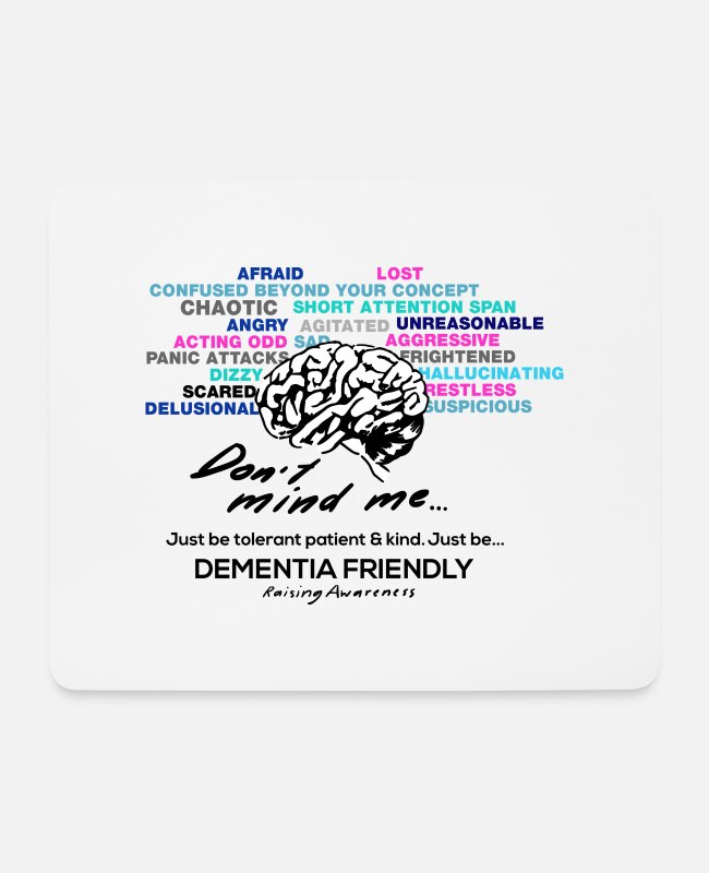 Vascular Dementia Mouse Pads - Just Be...Dementia Friendly - Mouse Pad white