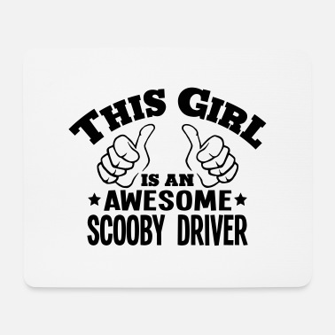 Scooby this girl is an awesome scooby driver - Mouse Pad