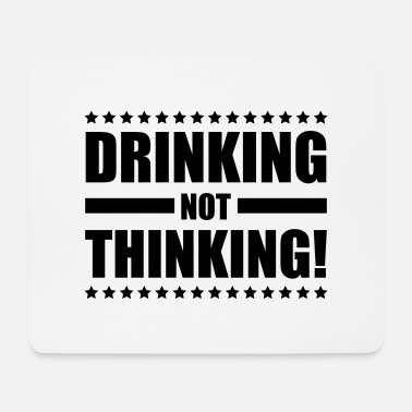 Games drinking_not_thinking_ge1 - Mouse Pad