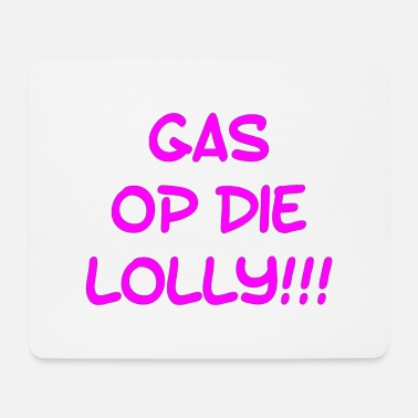 Gas Gas op die Lolly - Muismat