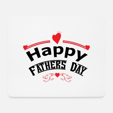 Fathers Day Fathers day - Mouse Pad