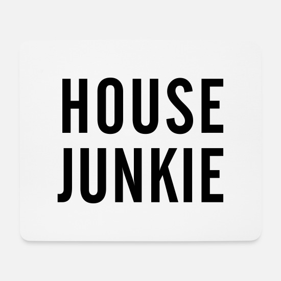 Techno Mousepads  - House Junkie - Mousepad Weiß