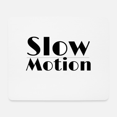 Motion Slow motion - Mouse Pad