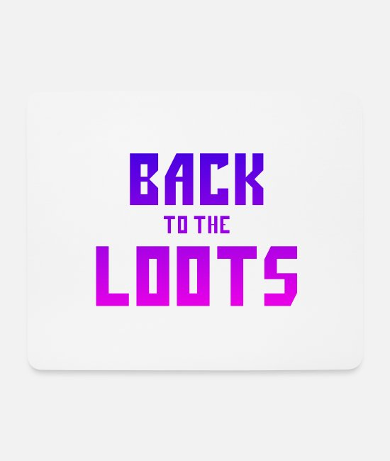 Game Mouse Pads - Back to the loots Gamer nerd ego shooter - Mouse Pad white