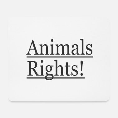 Animal Rights Animals Rights! - Mouse Pad