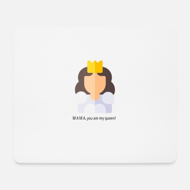 Mama, you are my queen! - Mouse Pad