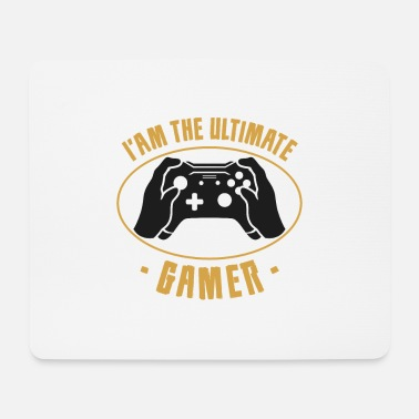 I'am the Ultimate Gamer - Mouse Pad