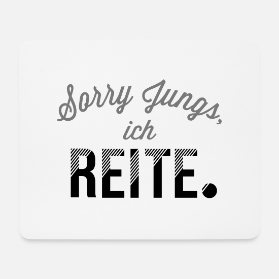 Jungs Mousepads  - Sorry Jungs ich reite 2C - Mousepad Weiß