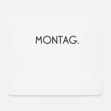 Cool Modern Anlockend Montag - Mousepad
