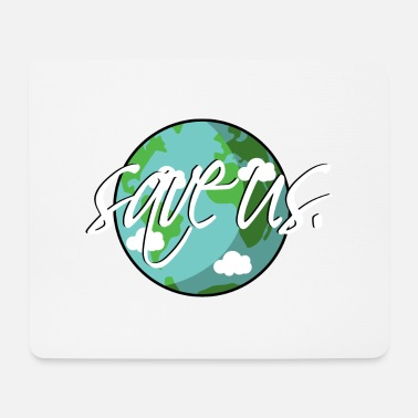 save our planet - Mousepad