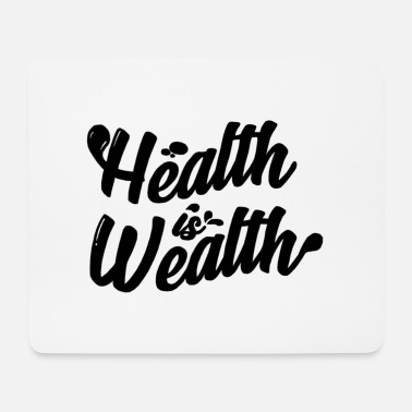 Wealth Health is wealth - Mouse Pad