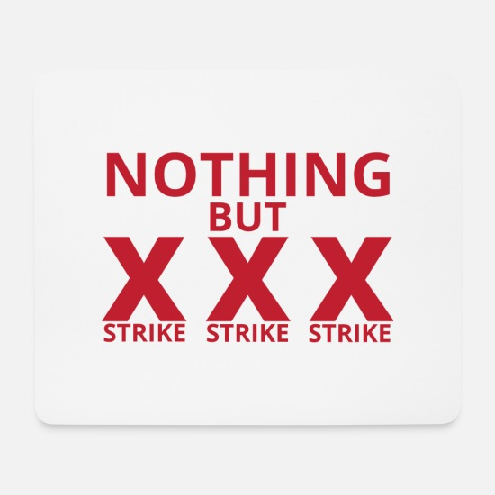 Bowlen Mousepads  - Bowling / Bowler: Nothing But Strike, Strike, Stri - Mousepad Weiß