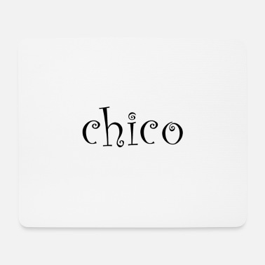 Chico chico - Mousepad