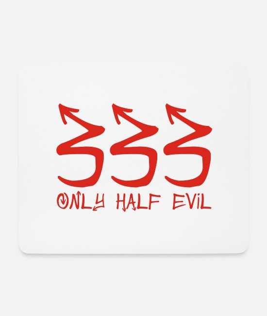 Geek Mouse Pads - 333 Only Half Evil - Mouse Pad white