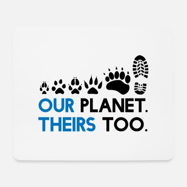 Animal Animal Rights - Our Planet, theirs too - Mouse Pad