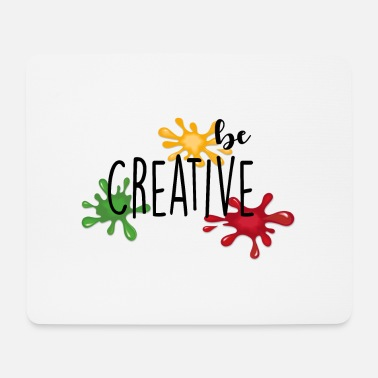 Creative be creative - Mouse Pad