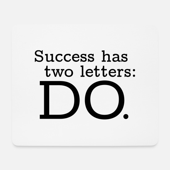 Birthday Mousepads  - Success has 2 Letters: DO - Mousepad Weiß