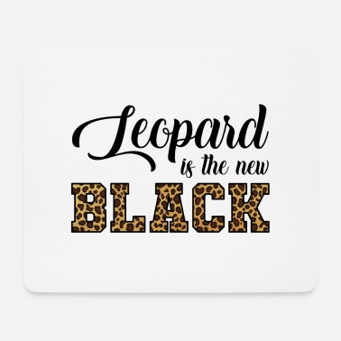 Leopard Leopard Is The New Leopard - Mouse Pad