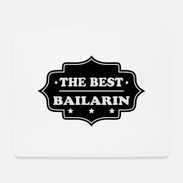 Tänzerin The best bailarin - Mousepad