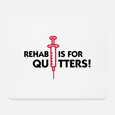 Rehabb Rehab on quitters - Hiirimatto