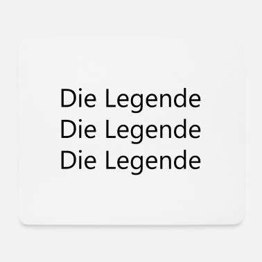 Legends Die Legende - Mousepad