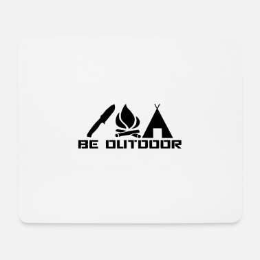 Outdoor Be outdoor - Mouse Pad