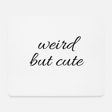 Weird weird - Mousepad