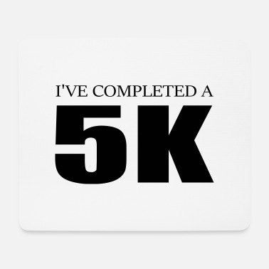 i ve completed a 5k jogging quote - Mouse Pad