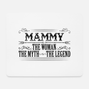 Mammy The Legend Mammy The Legend... - Mouse Pad