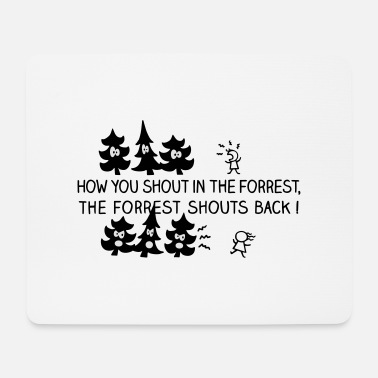 Shouter The forrest shouts back! - Mousepad
