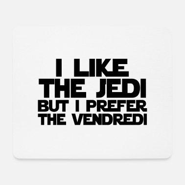 Fantaisie i like the jedi but... - Tapis de souris