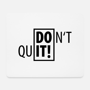 Sports DO IT! DO NOT QUIT SPORT - Mouse Pad
