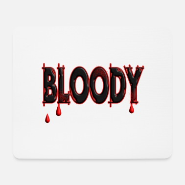 Bloody Bloody blood - Mouse Pad