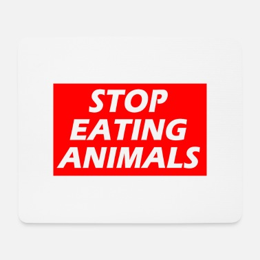 STOP EATING ANIMALS - Mouse Pad