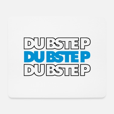 Dubstep DUBSTEP - Mousepad