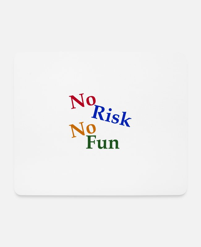 Coming Of Age Mouse Pads - No Risk No Fun - Mouse Pad white