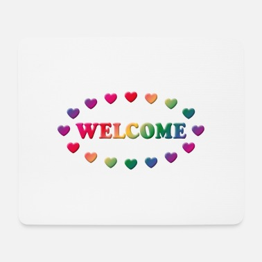Welcome Welcome (Cordially Welcome) - Mouse Pad