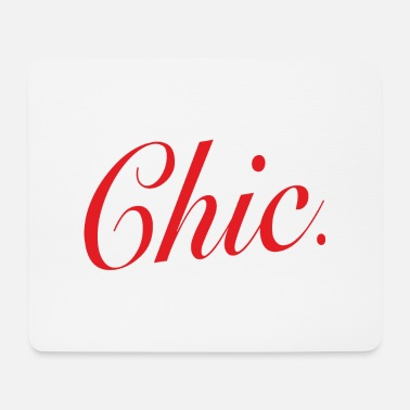 Chic Chic - Mouse Pad
