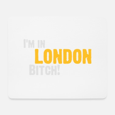 London Hey Bitch, ich bin in London! - Mousepad (Querformat)
