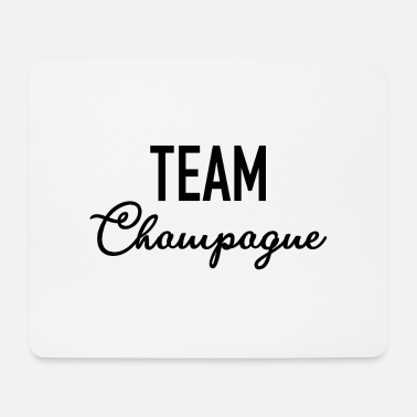 Champagne Team Champagne - Champagne - Champagne - Alcohol - Mouse Pad